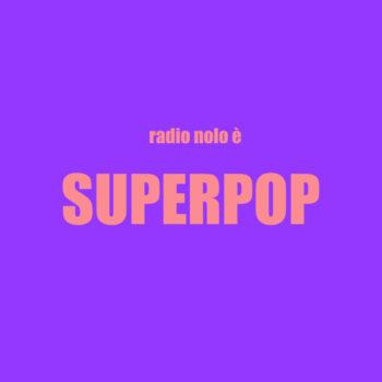 SUPERPOP #01 – 15 febbraio 2018