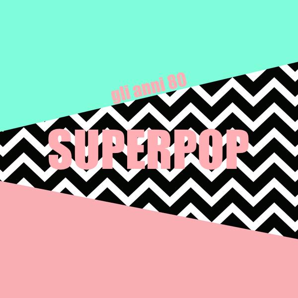 SUPERPOP feat Petra Loreggian